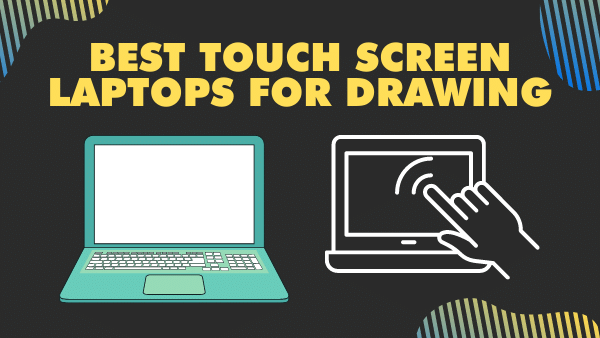 10 Best Touch Screen laptops for drawing _ 2021