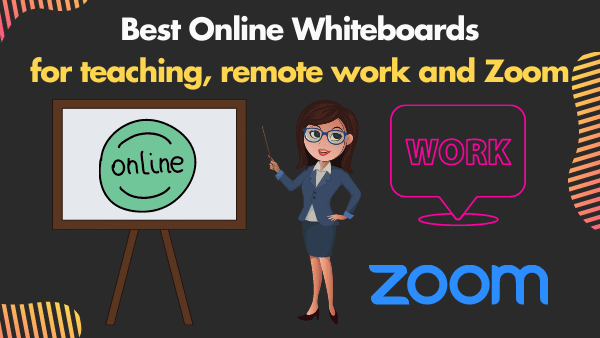 13 Best Online Whiteboards for teaching, remote work and Zoom