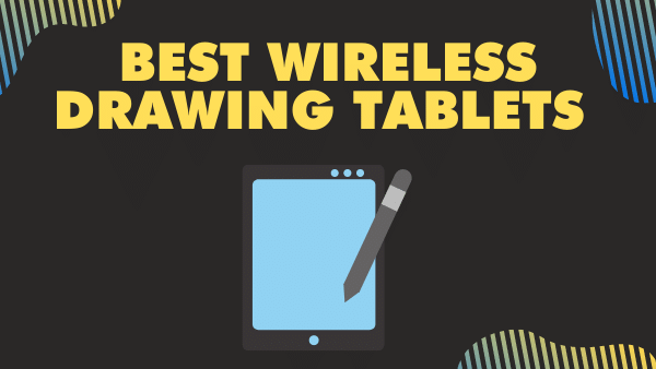 5 Best Wireless Drawing Tablets of 2021: Our Top Picks 1