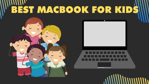 5 best macbook for kids in 2020