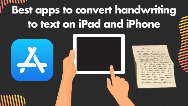 6 best apps to convert handwriting to text on iPad and iPhone _ 2021
