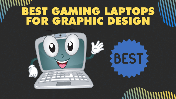 7 Best Gaming Laptops for Graphic Design | 2021