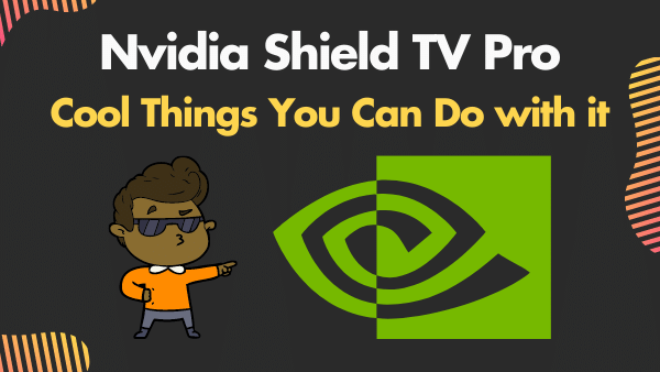 7 Cool Things You Can Do with Nvidia Shield TV Pro _ 2021