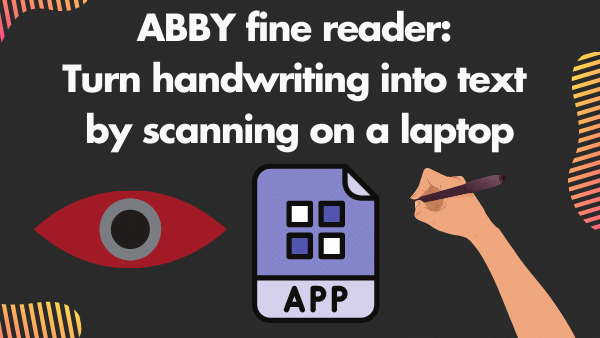 ABBY fine reader_ The Multilingual option to turn handwriting into text by scanning on a laptop