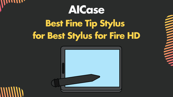 AICase_ Best Fine Tip Stylus for Best Stylus for Fire HD 8 & 10