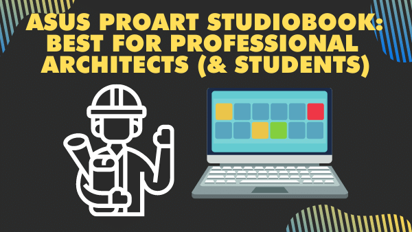ASUS ProArt StudioBook_ Best for professional architects (& students)