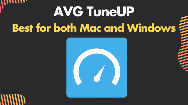 AVG TuneUP - Best for both Mac and Windows