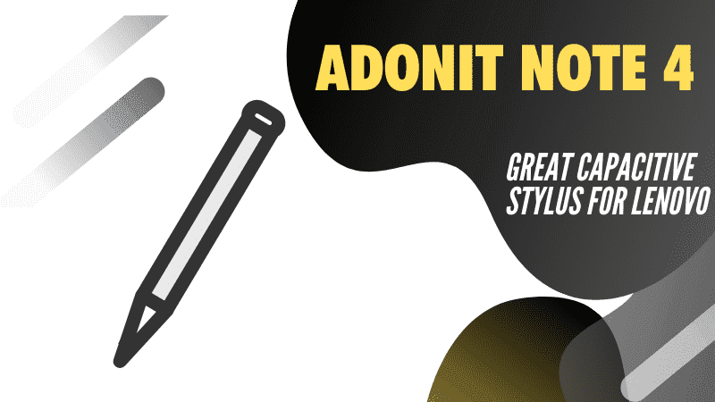 Adonit Pro 4 Best Adonit Stylus that is compatible with Lenovo Yoga
