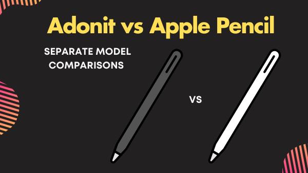 Adonit models vs Apple Pencil