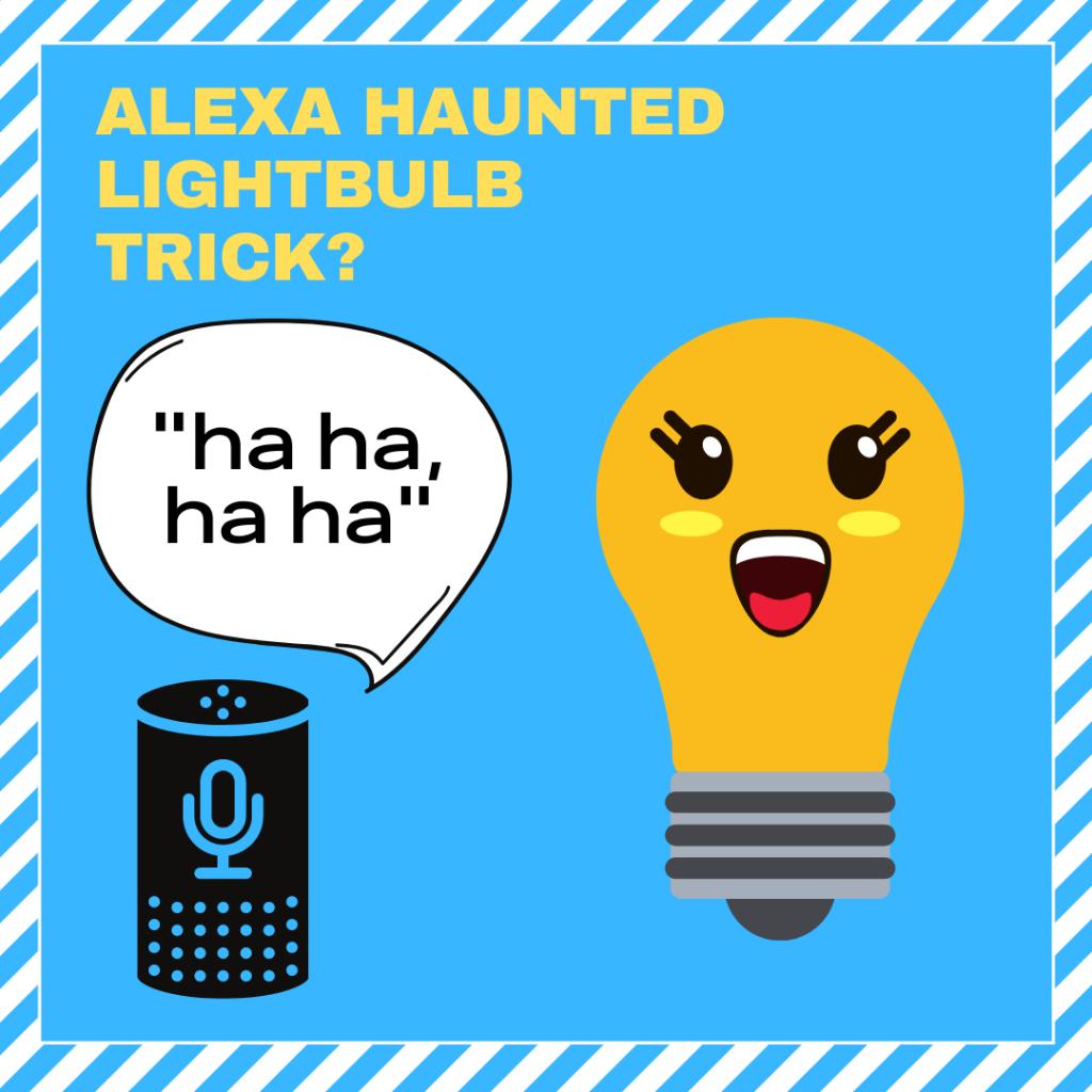 Alexa haunted lightbulb trick