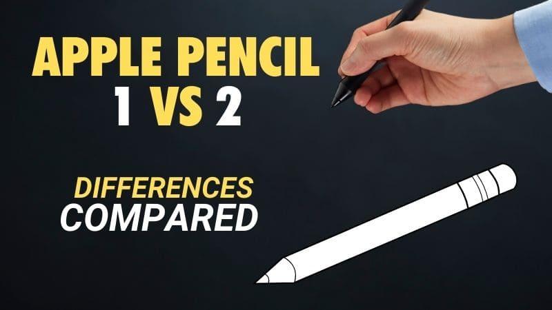 Apple Pencil 1 vs 2 differences compared 2