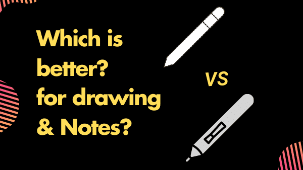 Apple Pencil 2 vs Surface Pen_ Which is better for Drawing & Taking Notes_