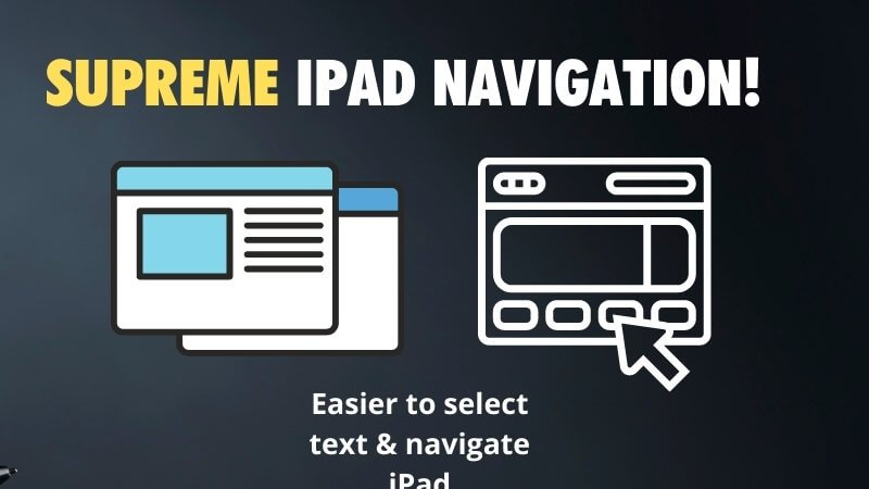 Apple Pencil benefit 2 navigation and selecting text
