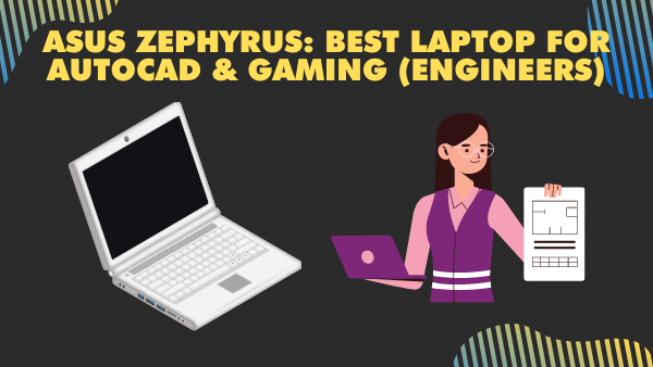 Asus Zephyrus_ Best Laptop for Autocad and Gaming (Engineers)