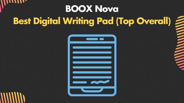 BOOX Nova3_ Best Digital Writing Pad (Top Overall)