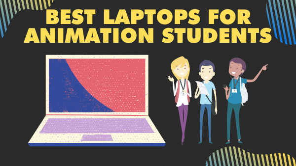 Best Laptops for Animation students