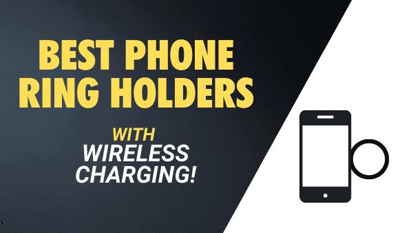 Best Phone Ring finger ring holders wireless charging