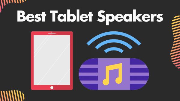 Best Tablet Speakers