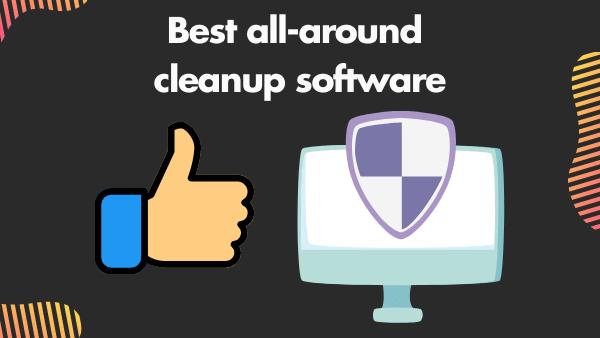 Best all-around cleanup software