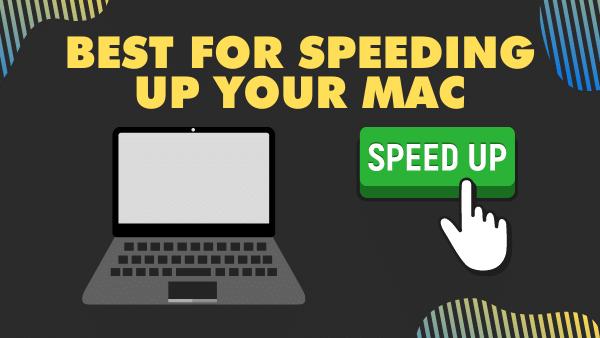 Best for speeding up your Mac