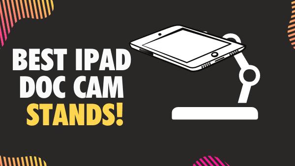 Best iPad Document Camera Stands iPhone & iPad
