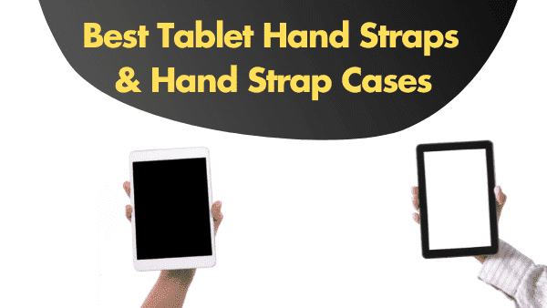 Best iPad Hand holders & Cases with Handle Straps