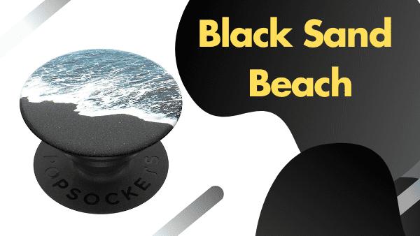 Black Sand Beach_ Coolest, most unique Pop Socket design