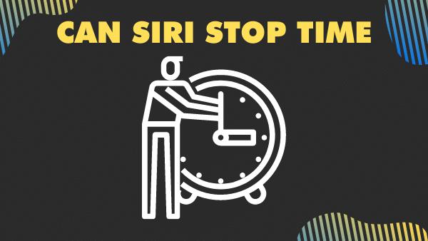 Can Siri stop time_