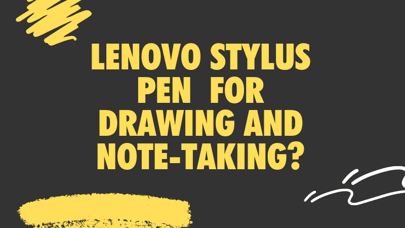 Can the Lenovo Stylus Pen be used for drawing and note-taking_