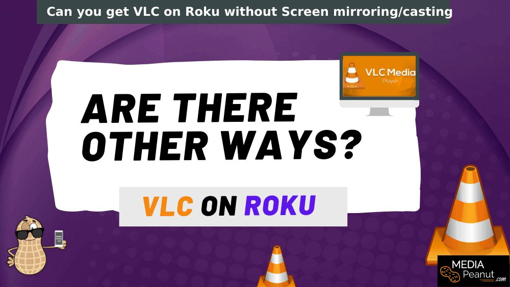Can you get VLC media player on roku app without screen mirroring