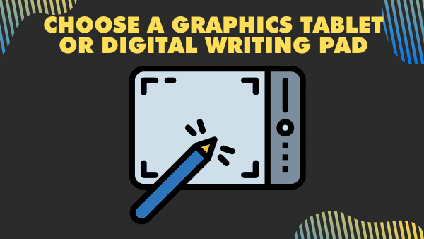 Choose a Graphics tablet or Digital Writing Pad