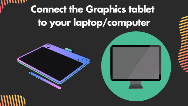 Connect the Graphics tablet to your laptop_computer