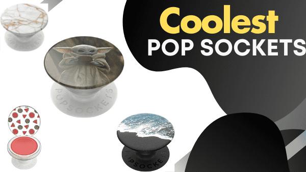 Coolest PopSockets - Best Pop Sockets