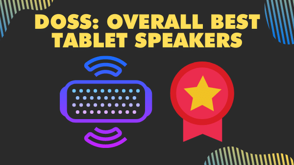 DOSS_ Overall Best Tablet Speakers (Portable & wireless)