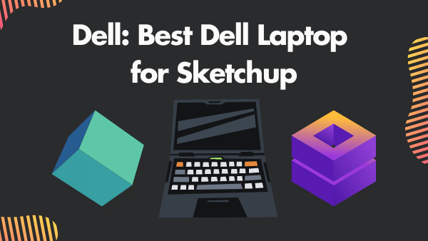 Dell 7_ Best Dell Laptop for Sketchup
