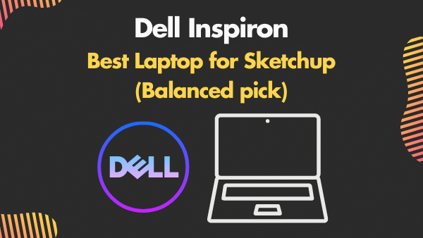 Dell Inspiron 13_ Best Laptop for Sketchup (Balanced pick)