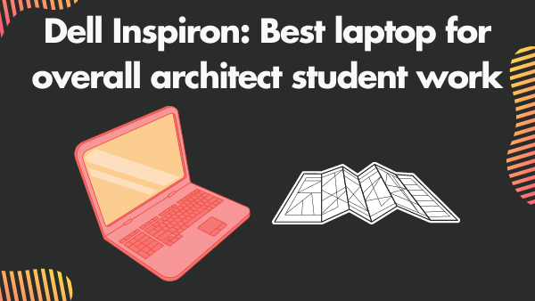 Dell Inspiron 14_ Best laptop for Overall Architect student work (2-in-1)