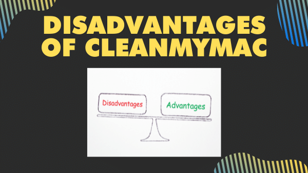 Disadvantages of CleanMyMac