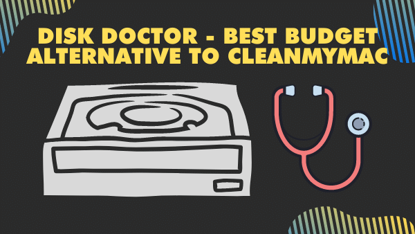 Disk Doctor - Best Budget Alternative to CleanMyMac