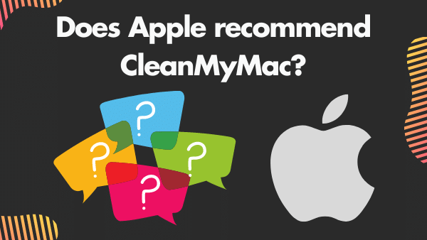 Does Apple recommend CleanMyMac_