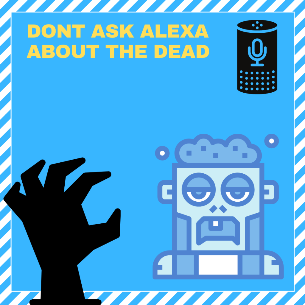 Don't ask alexa about the dead