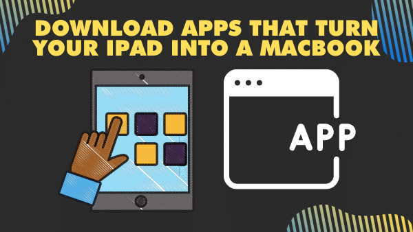 Download Apps that turn your ipad into a macbook