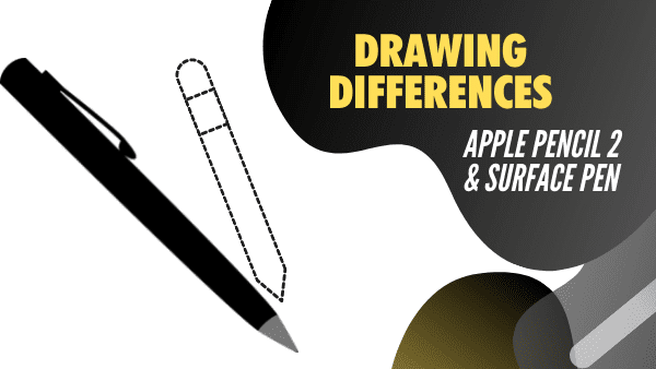 Drawing differences between Apple Pencil 2 and Surface Pen