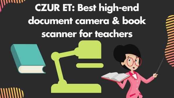 ET16_ Best high-end document camera & book scanner for teachers