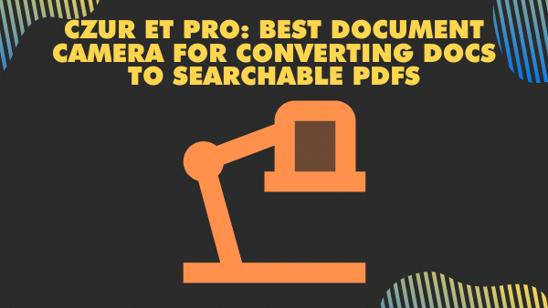 ET18 Pro_ Best document camera for converting docs to searchable PDFs