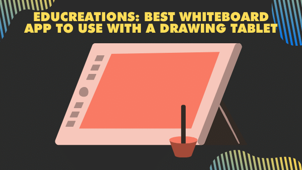 Educreations_ Best whiteboard app to use with a drawing tablet