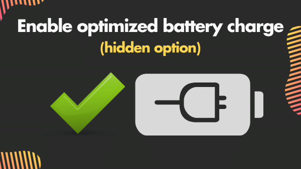 Enable optimized battery charge (hidden option)
