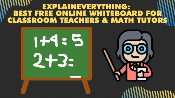 ExplainEverything_ Best free online whiteboard for classroom teachers and Math tutors