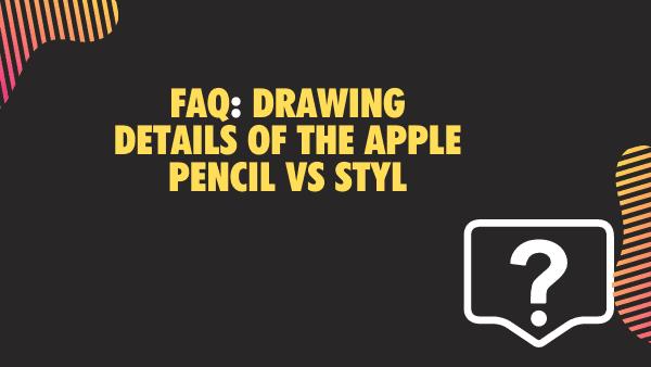 FAQ_ Apple Pencil vs Stylus