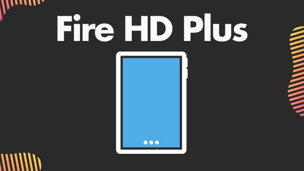 Fire HD 10 Plus_ Best large tablet for Facebook and Facebook messenger